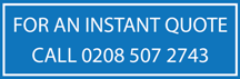 call 0208 507 2743 for an instant quote.